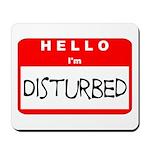 Hello I'm Disturbed Mousepad