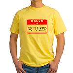 Hello I'm Disturbed Yellow T-Shirt