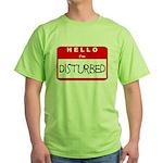 Hello I'm Disturbed Green T-Shirt