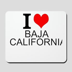 I Love Baja California Mousepad