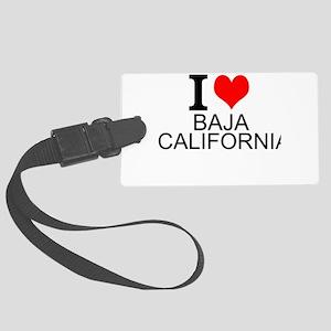 I Love Baja California Luggage Tag