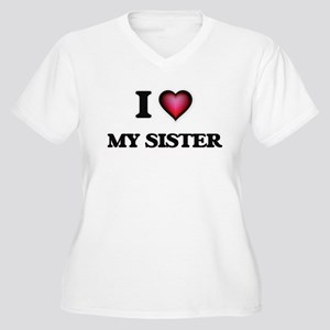 I Love My Sister Plus Size T-Shirt