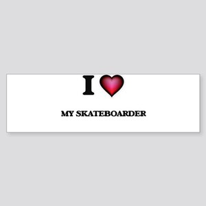 I Love My Skateboarder Bumper Sticker