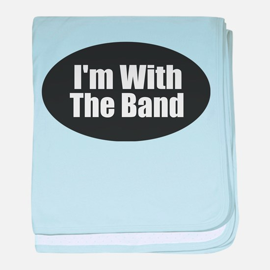 I'm With the Band baby blanket