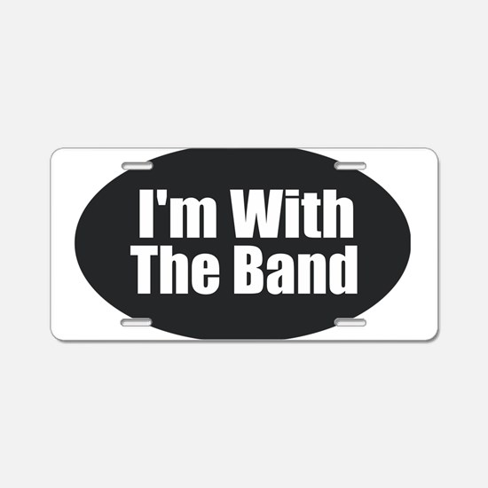 I'm With the Band Aluminum License Plate