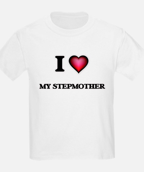 I love My Stepmother T-Shirt
