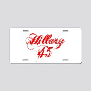 Hillary 45 Aluminum License Plate