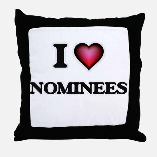 I Love Nominees Throw Pillow