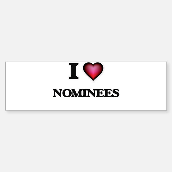 I Love Nominees Bumper Bumper Bumper Sticker