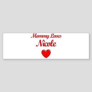 Mommy Loves Nicole Bumper Sticker
