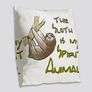 The sloth is my Spirit animal Burlap Throw Pillow