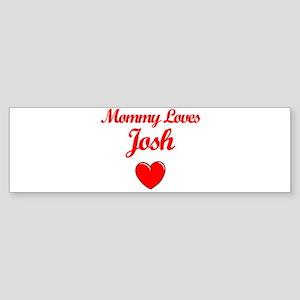 Mommy Loves Josh Bumper Sticker