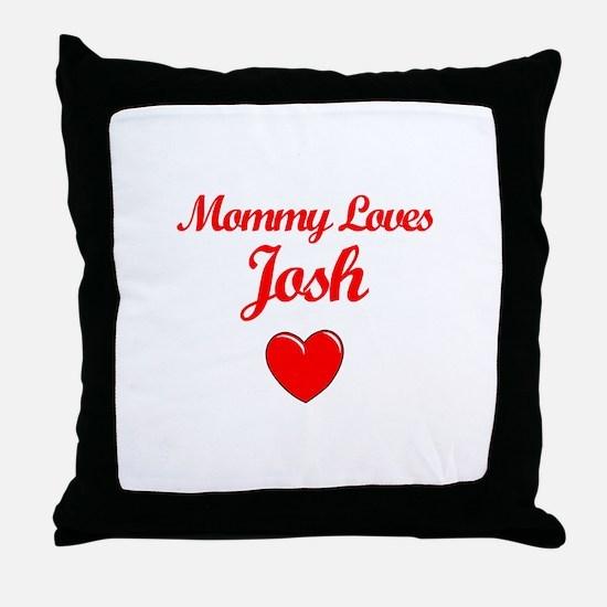 Mommy Loves Josh Throw Pillow