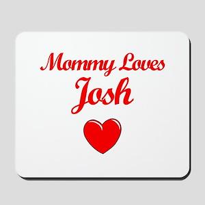 Mommy Loves Josh Mousepad