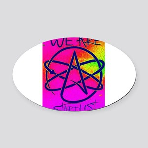 We Are Stardust Oval Car Magnet