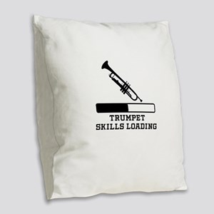 Trumpet Skills Loading Burlap Throw Pillow
