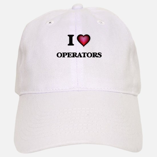 I Love Operators Baseball Baseball Cap