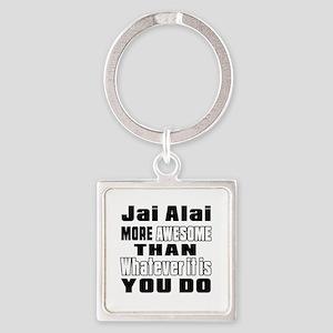 Jai Alai More Awesome Than Whateve Square Keychain