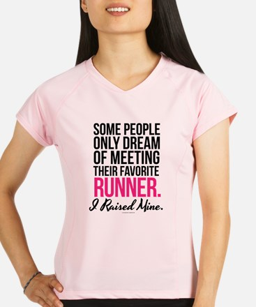 I Raised My Runner Performance Dry T-Shirt