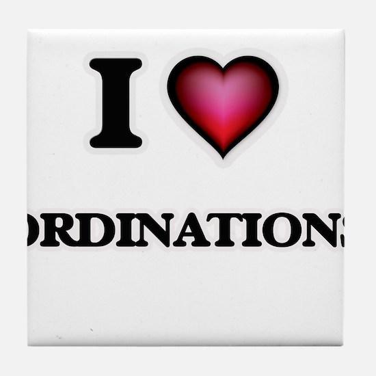 I Love Ordinations Tile Coaster