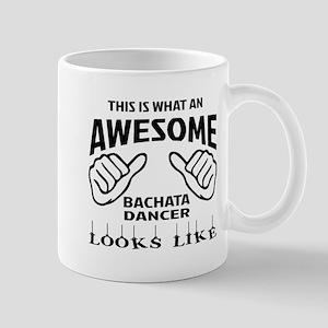 This is what an awesome Bachata dancer Mug