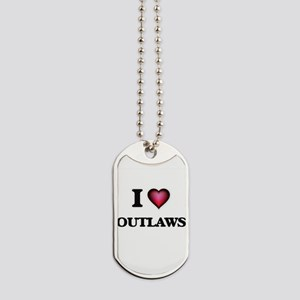 I Love Outlaws Dog Tags