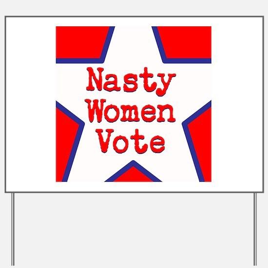 Nasty Women Vote Yard Sign