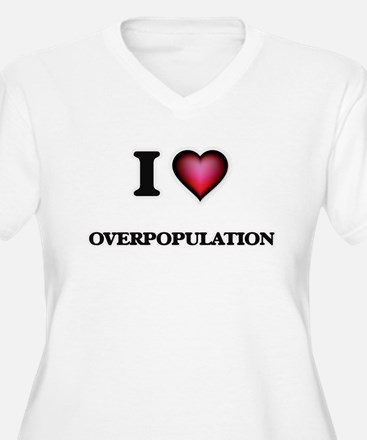 I Love Overpopulation Plus Size T-Shirt