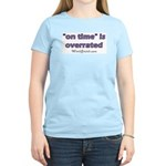 On Time is Overrated 01 Women's Light T-Shirt