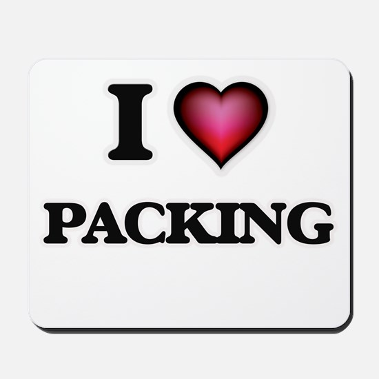 I Love Packing Mousepad