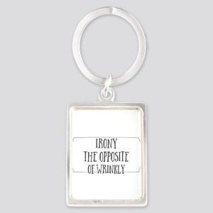 Irony. The Opposite of Wrinkly Keychains