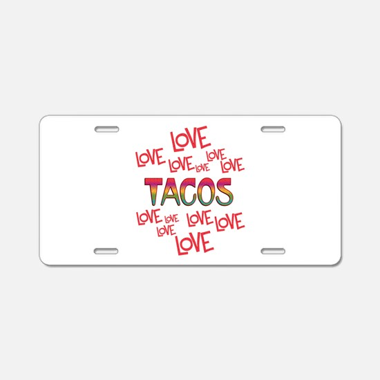 Love Love Tacos Aluminum License Plate