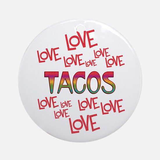 Love Love Tacos Round Ornament