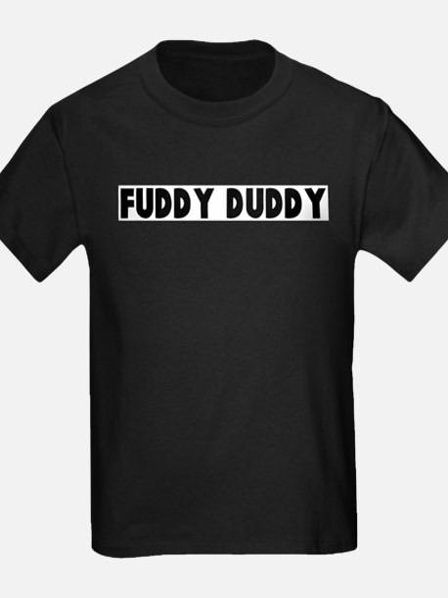 Fuddy duddy T-Shirt