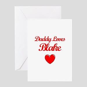 Daddy Loves Blake Greeting Card