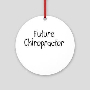 Future Chiropractor Ornament (Round)