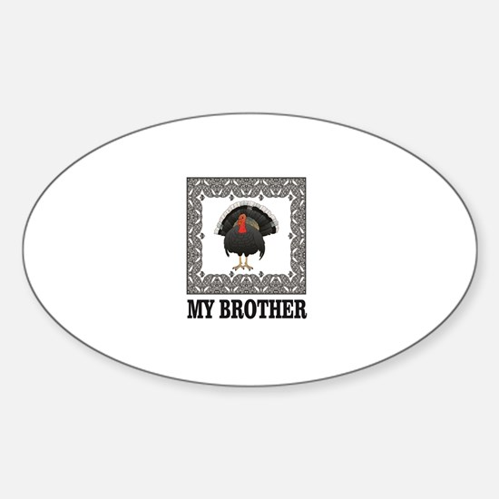 my brother the turkey Decal