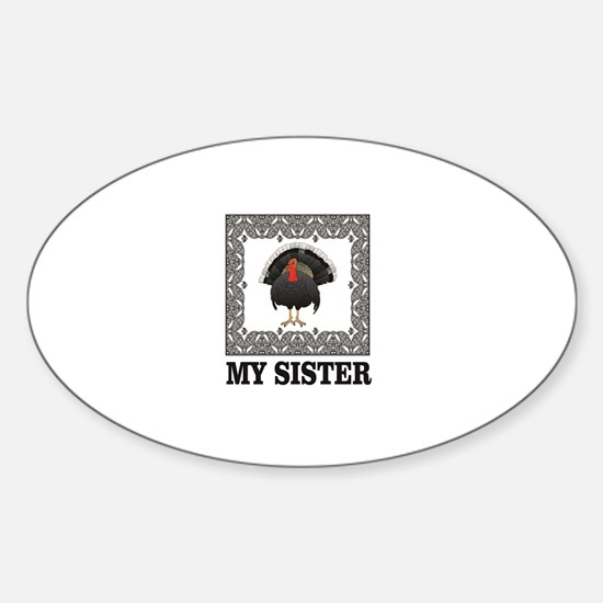 my sister the turkey Decal