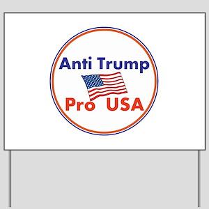Anti Trump, Pro USA Yard Sign