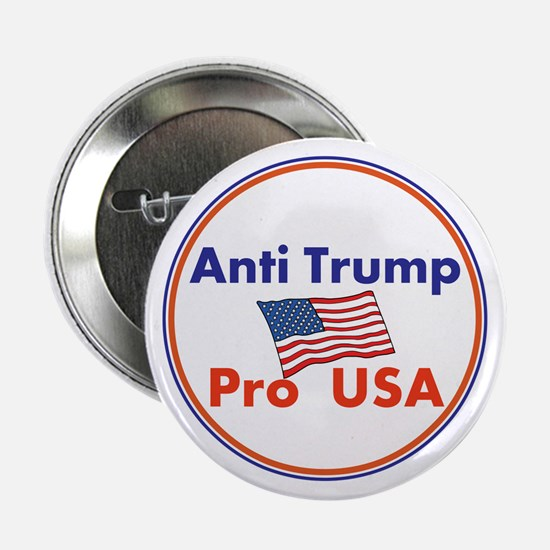 "Anti Trump, Pro USA 2.25"" Button"