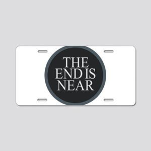 The End is Near Aluminum License Plate