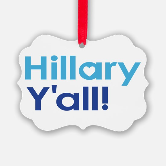 Hillary Y'all Ornament