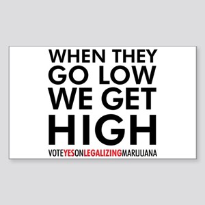 When They Go Low, We Get High! Sticker