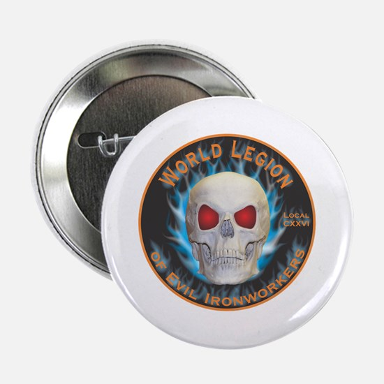 """Legion of Evil Ironworkers 2.25"""" Button"""