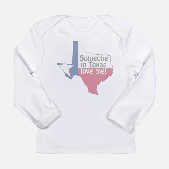 Someone in Texas Love Me Long Sleeve T-Shirt