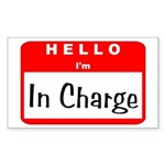 Hello I'm In Charge Rectangle Sticker