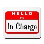 Hello I'm In Charge Mousepad