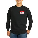 Hello I'm In Charge Long Sleeve Dark T-Shirt