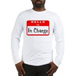 Hello I'm In Charge Long Sleeve T-Shirt