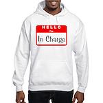 Hello I'm In Charge Hooded Sweatshirt